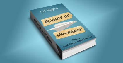 "contemporary fiction ebook ""Flights of Un-Fancy"" by C.A. Huggins"