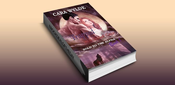 paranormal fantasy ebook Trapped in a Gilded Cage: A BBW Wolf-Shifter Romance by Cara Wylde