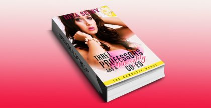 "erotica romance ebook ""Three Professors and a Naughty Co-ed - The Complete Novel"" by Dita Selby"