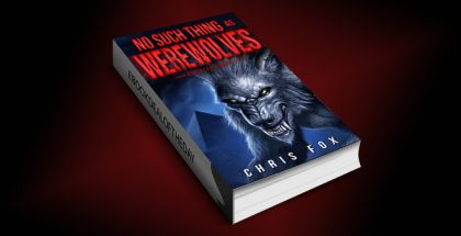 "scifi & thriller ebook ""No Such Thing As Werewolves: Deathless Book 1"" by Chris Fox"