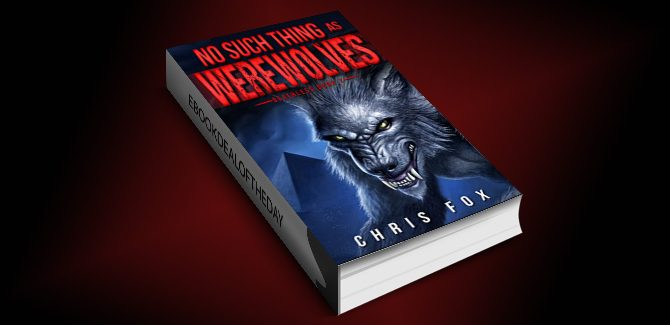 scifi & thriller ebook No Such Thing As Werewolves: Deathless Book 1 by Chris Fox