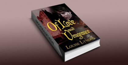 "historical romance ebook ""Of Love and Vengeance"" by Louise Lyndon"