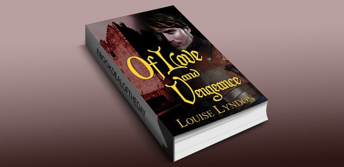 historical romance ebook Of Love and Vengeance by Louise Lyndon