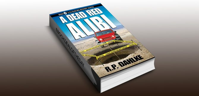 mystery ebook A Dead Red Alibi (The Dead Red Mystery Series, Book 4) by RP Dahlke