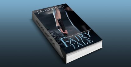 "an action & adventure ebook ""Fairy Tale: An Urban Fantasy Novel (The Lillim Callina Chronicles Book 3)"" by J.A. Cipriano"
