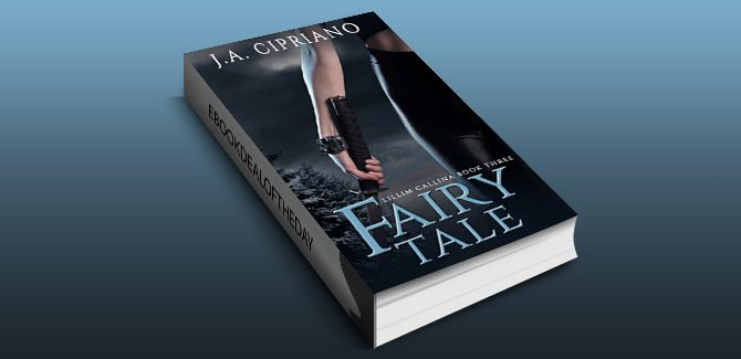 an action & adventure ebook Fairy Tale: An Urban Fantasy Novel (The Lillim Callina Chronicles Book 3) by J.A. Cipriano