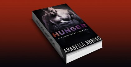 "new adult erotica ebook ""Hunger (A Stepbrother Romance Novel)"" by Arabella Abbing"
