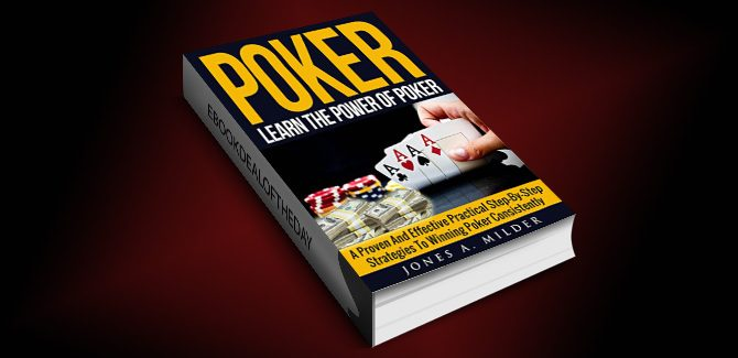 : how to nonfiction ebook  Poker: Learn The Power of poker: A Proven And Effective Practical Step-By-Step Strategies To Winning Poker Consistently (Poker for Beginners, Poker strategies,) by Jones A. Milder