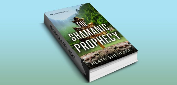 ya historical ebook The Shamanic Prophecy: The past will set you free by Heath Shedlake