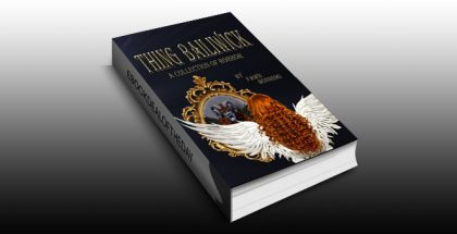 "horror paranormal romance ebook ""Thing Bailiwick: A Collection of Horror"" by Fawn Bonning"