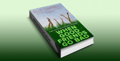 "chicklit contemporary romance kindle book ""When Good Friends Go Bad"" by Ellie Campbell"