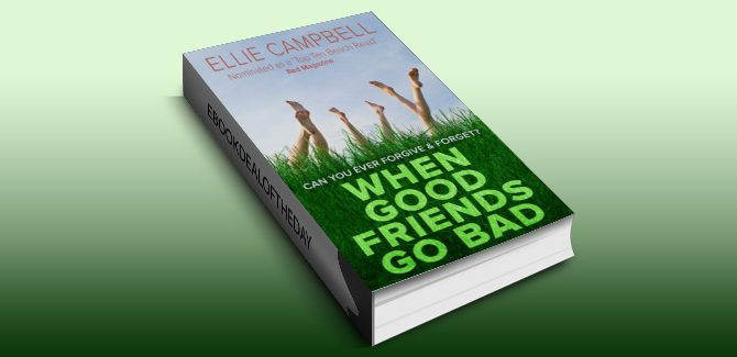 chicklit contemporary romance kindle book When Good Friends Go Bad by Ellie Campbell