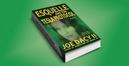 "hard scifi technothriller ebook ""Esquelle and the Tesla Protocol: Book I"" by Joe Dacy II"