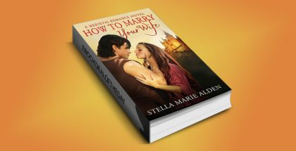 "historical medieval romance ebook ""How to Marry Your Wife"" by Stella Marie Alden"