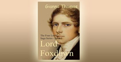 Lord Foxdown: Historical Romance Short Stories (The Four Lords' Saga Book 3) by Gianna Thomas