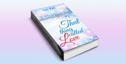 "contemporary romance ebook ""That Thing Called Love"" by Abi Kay"