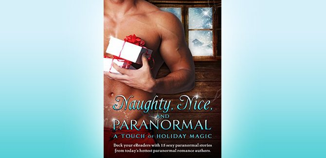 paranormal romance box set Naughty, Nice, and Paranormal: A Touch of Holiday Magic by Various Authors