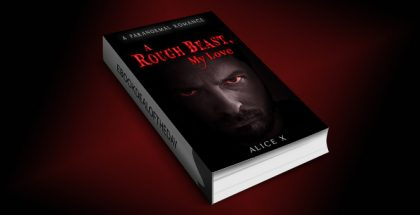 "paranormal romantic suspense ebook ""A Rough Beast, My Love: A Paranormal Romance"" by Alice X"