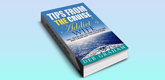 nonfiction cruise travel guide book Tips From The Cruise Addict's Wife by Deb Graham