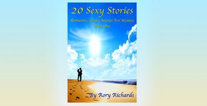 "womens fiction erotica ebook ""20 Sexy Stories: Book One: Romantic, Erotic Stories For Women"" by Rory Richards"