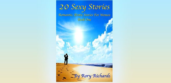womens fiction erotica ebook 20 Sexy Stories: Book One: Romantic, Erotic Stories For Women by Rory Richards