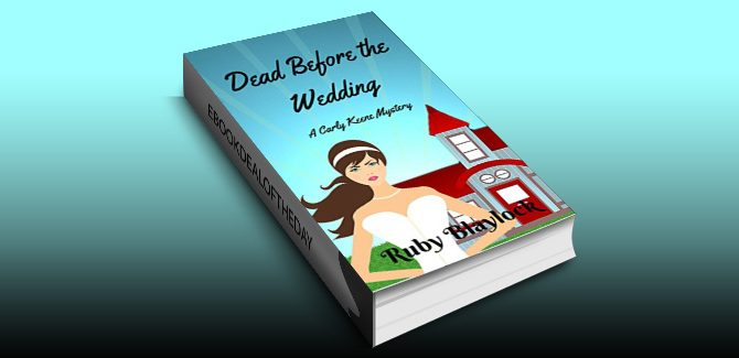cozy mystery ebook Dead Before The Wedding: A Carly Keene Cozy Mystery, book 1 by Ruby Blaylock
