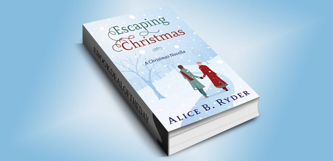holiday contemporary romance ebook Escaping Christmas by Alice B. Ryder