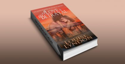 """historical romantic fiction ebook """"Of Love and Betrayal"""" by Louise Lyndon"""
