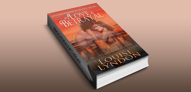 historical romantic fiction ebook Of Love and Betrayal by Louise Lyndon
