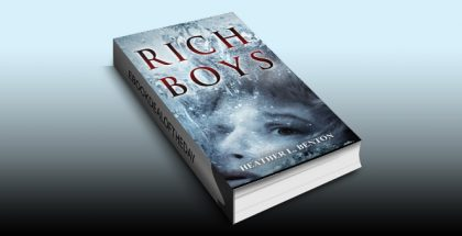 "newadult suspense fiction ebook ""Rich Boys"" by Heather L. Benton"