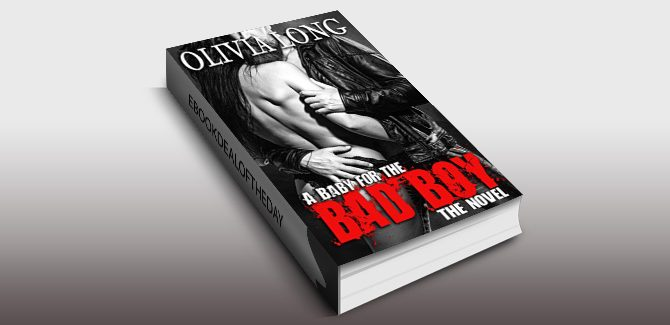 contemporary romance ebook A Baby for the Bad Boy: The Novel by Olivia Hawthorne