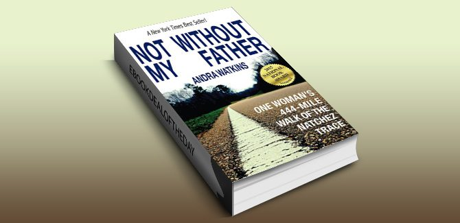 biographies & memoirs ebookNot Without My Father: One Woman's 444-Mile Walk of the Natchez Trace by Andra Watkins