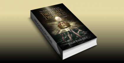 "epic fantasy ebook ""Two Heads, Two Spikes (The Pearl of Wisdom Saga Book 1)"" by Jason Paul Rice"