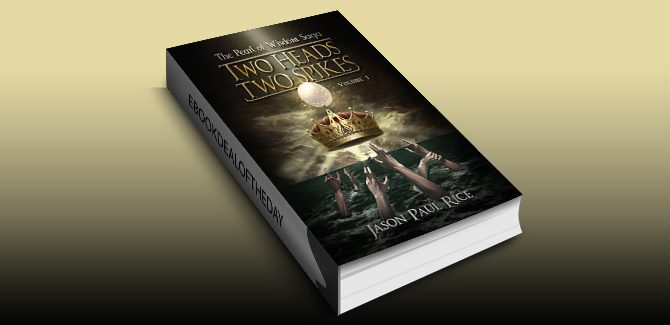 epic fantasy ebook Two Heads, Two Spikes (The Pearl of Wisdom Saga Book 1) by Jason Paul Rice