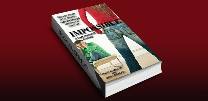 romantic comedy ebook Impossible: A Dark Romantic Comedy by Gary H. Miller