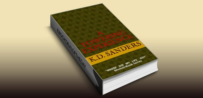 music biography & memoir ebook  Where Did My Life Go? A Towering Experience by K.D. Sanders