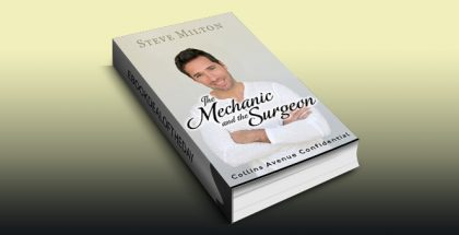 "gay romance ebook ""The Mechanic and the Surgeon (Collins Avenue Confidential Book 1)"" by Steve Milton"