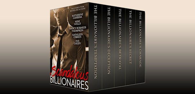 an anthology romance ebooks Scandalous Billionaires by Katherine Garbera, Mimi Wells, Nancy Robards Thompson, Kathleen O'Brien, & Eve Gaddy