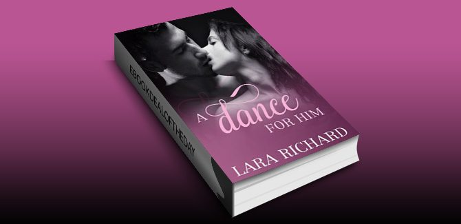 erotic new adult romance ebook A Dance for Him by Lara Richard