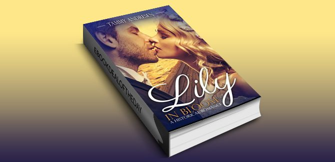 historical romance ebook Lily in Bloom by Tammy Andresen