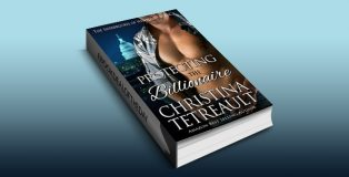 """contemporary romance kindle book"""" Protecting The Billionaire (The Sherbrookes of Newport Book 7)"""" by Christina Tetreault"""