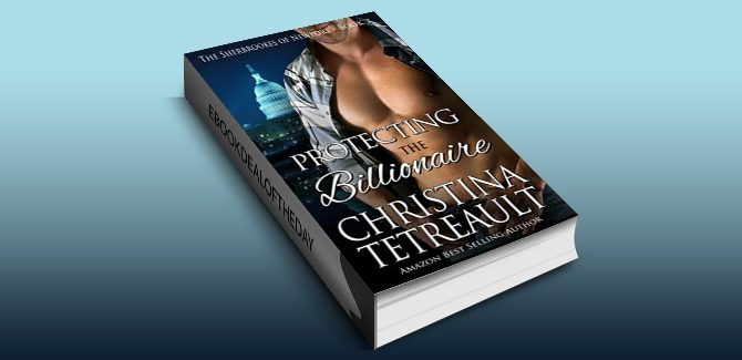 contemporary romance kindle book Protecting The Billionaire (The Sherbrookes of Newport Book 7) by Christina Tetreault