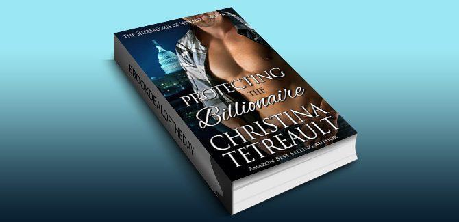 contemporary military romance ebook Protecting The Billionaire by Christina Tetreault