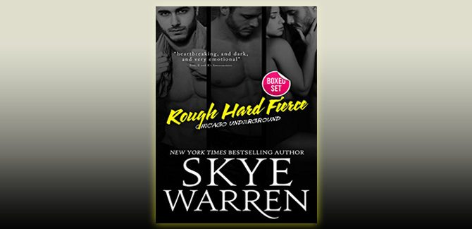 contemporary romance box set Rough Hard Fierce: A Bad Boy Romance Boxed Set (Chicago Underground Boxed Set Book 1) by Skye Warren