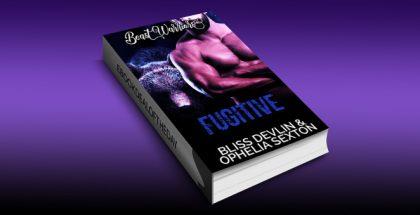 "steamy paranormal romance ebook ""Fugitive(Beast Warriors Book 1)"" by Bliss Devlin & Ophelia Sexton"