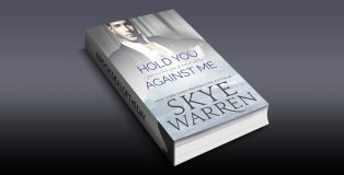 "contemporary romance ebook ""Hold You Against Me: A Stripped Standalone"" by Skye Warren"