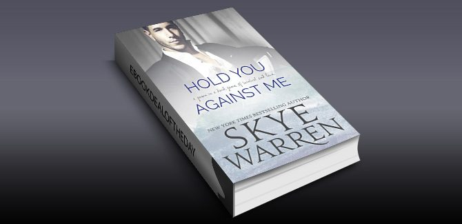 contemporary romance ebook Hold You Against Me: A Stripped Standalone by Skye Warren