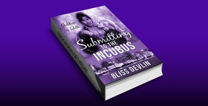 "erotic paranormal romance ebook ""Submitting to the Incubus (The Children of Lilith)"" by Bliss Devlin"