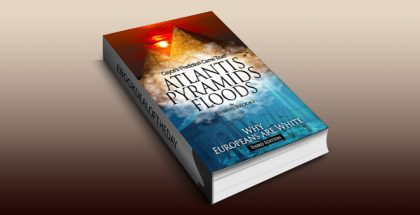 "history mystery ebook ""Atlantis Pyramids Floods: Why Europeans Are White"" by Dennis Brooks"