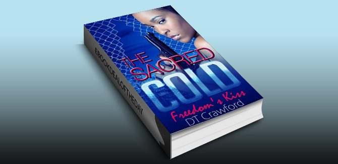 thriller fiction ebook The Sacred Cold: Freedom's Kiss by D. T. Crawford